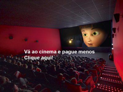 VÁ AO CINEMA E PAGUE MENOS
